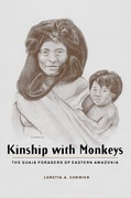 Kinship with Monkeys: The Guaja Foragers of Eastern Amazonia