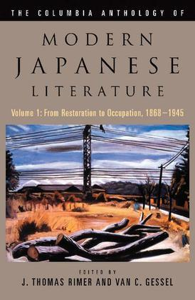 The Columbia Anthology of Modern Japanese Literature: From Restoration to Occupation, 1868-1945