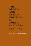 The Negro and Fusion Politics in North Carolina, 1894-1901