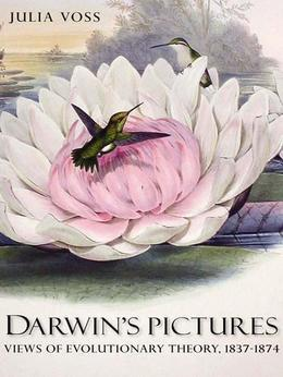 Darwin's Pictures: Views of Evolutionary Theory, 1837-1874