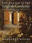 The Making of the English Gardener: Plants, Books and Inspiration, 1560-1660
