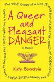 A Queer and Pleasant Danger: The true story of a nice Jewish boy who joins the Church of Scientology, and leaves twelve years later to become the love