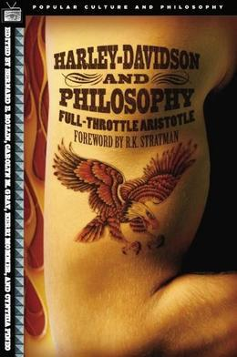 Harley-Davidson and Philosophy: Full-Throttle Aristotle