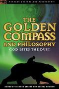 The Golden Compass and Philosophy: God Bites the Dust