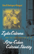 Lydia Cabrera and the Construction of an Afro-Cuban Cultural Identity