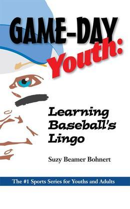 Game-Day Youth:  Learning Baseball's Lingo (Game-Day Youth Sports Series)
