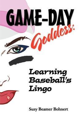 Game-Day Goddess:  Learning Baseball's Lingo (Game-Day Goddess Sports Series)