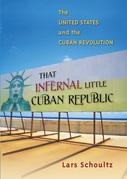 That Infernal Little Cuban Republic
