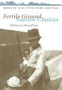 Fertile Ground, Narrow Choices