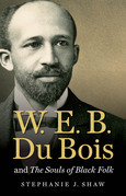 W. E. B. Du Bois and The Souls of Black Folk