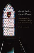 Gothic Arches, Latin Crosses