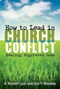 How to Lead in Church Conflict: Healing Ungrieved Loss