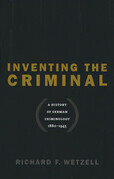 Inventing the Criminal