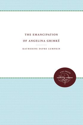 The Emancipation of Angelina Grimke