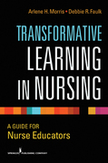 Transformative Learning in Nursing: A Guide for Nurse Educators