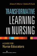 Transformative Learning in Nursing: A Guide for Nurse Educators