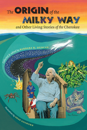 The Origin of the Milky Way and Other Living Stories of the Cherokee