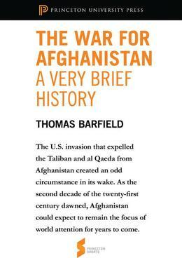 "The War for Afghanistan: A Very Brief History: From ""Afghanistan: A Cultural and Political History"""