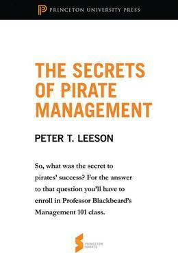 "The Secrets of Pirate Management: From ""The Invisible Hook: The Hidden Economics of Pirates"""