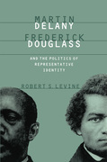 Martin Delany, Frederick Douglass, and the Politics of Representative Identity
