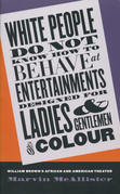 White People Do Not Know How to Behave at Entertainments Designed for Ladies and Gentlemen of Colour