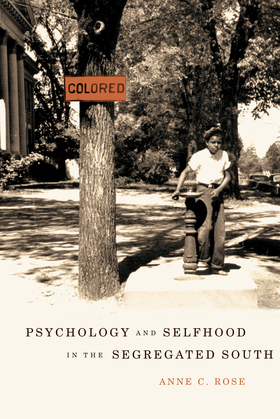 Psychology and Selfhood in the Segregated South