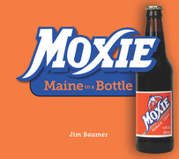 Moxie: Maine in a Bottle