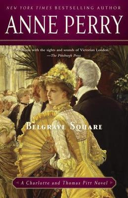 Belgrave Square: A Charlotte and Thomas Pitt Novel