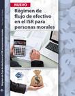 Régimen de flujo de efectivo en el ISR para personas morales 2017