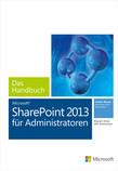 Microsoft SharePoint 2013 für Administratoren - Das Handbuch
