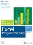 Microsoft Excel Programmierung - Das Handbuch. Automatisierung mit VBA - Für Excel 2007 - 2013. Vollständig überarbeitet
