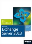 Microsoft Exchange Server 2013 - Das Handbuch
