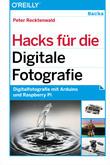 Hacks für die Digitale Fotografie