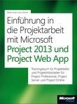 Einführung in die Projektarbeit mit Microsoft Project 2013 und Project Web App