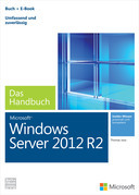Microsoft Windows Server 2012 R2 - Das Handbuch