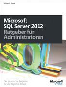 Microsoft SQL Server 2012 - Ratgeber für Administratoren