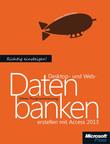 Richtig einsteigen: Desktop- und Webdatenbanken erstellen mit Access 2013