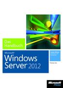 Microsoft Windows Server 2012 - Das Handbuch