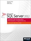 Microsoft SQL Server 2012 - Überblick über Konfiguration, Administration, Programmierung