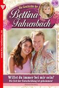 Bettina Fahrenbach 30 - Liebesroman