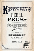 Kentucky's Rebel Press