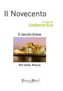 Il Novecento, arti visive e musica