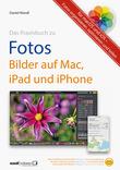 Praxisbuch zu Fotos – Bilder auf Mac, iPad und iPhone / für macOS und iOS