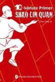 Shaolin Quan: The 10-Minute Primer