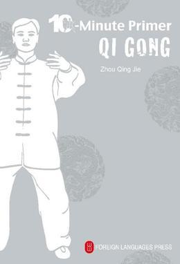 Qi Gong: The 10-Minute Primer