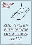 Zur Psychopathologie des Alltagslebens (Illustriert)