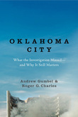Oklahoma City: What the Investigation Missed--and Why It Still Matters