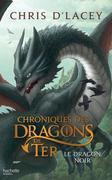 Chroniques des dragons de Ter - Livre 2 - Le Dragon noir