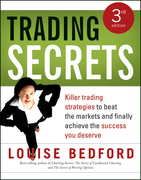 Trading Secrets: Killer Trading Strategies to Beat the Markets and Finally Achieve the Success You Deserve