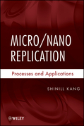 Micro / Nano Replication: Processes and Applications